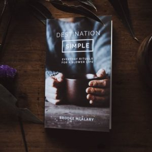 Destination Simple / Brooke Mcalary / Daily Rituals