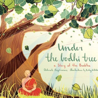 Under the Bodhi Tree: Story of the Buddha