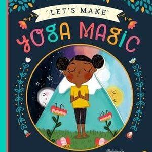 Let's Make Yoga Magic for kids