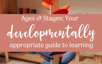 Ages & Stages; Your developmentally appropriate guide to learning
