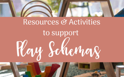 Resources & Activities to support Play Schemas