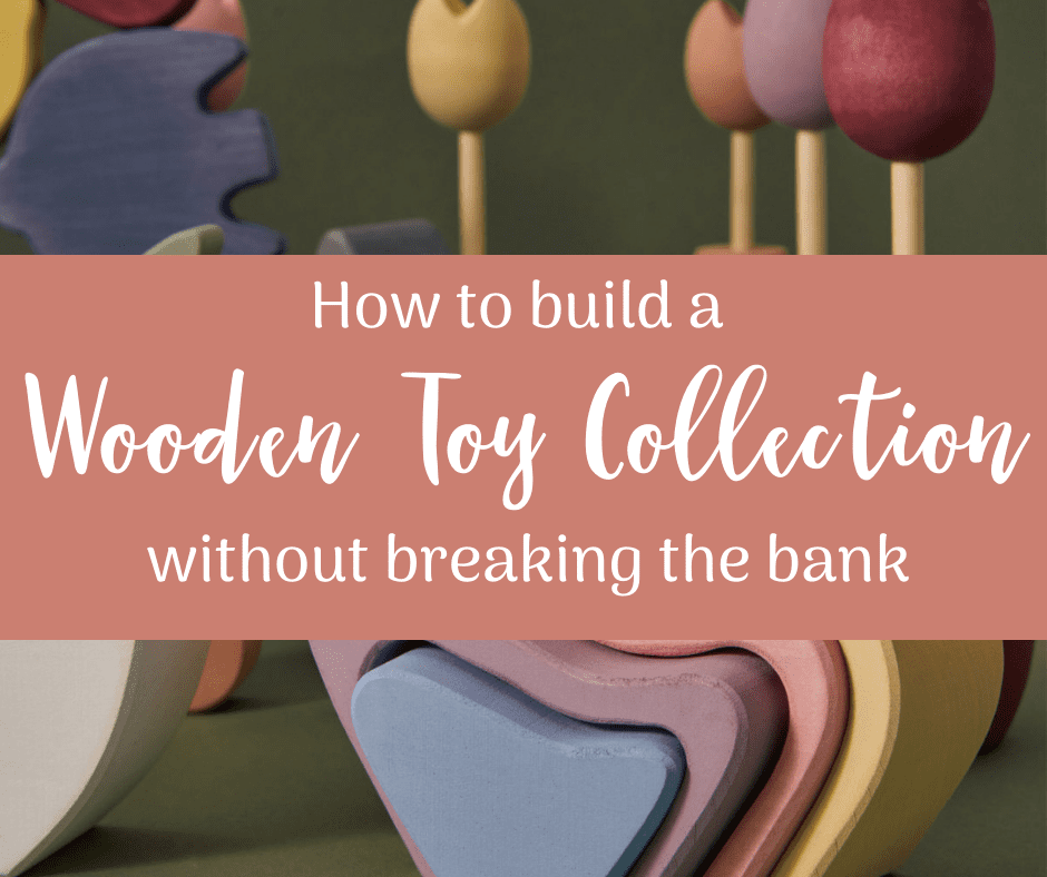 Building a Wooden Toy collection on a budget